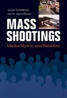 Mass Shootings: Media, Myths, Realities